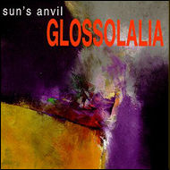Sun's Anvil- Neal Fountain: Glossolalia